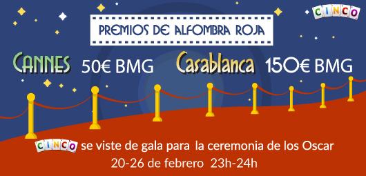 Los Oscar en Cinco con BMG de 50€ en Cannes y 150€ en Casablanca